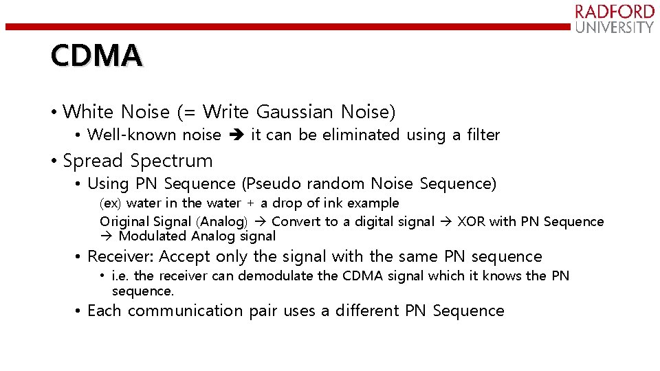 CDMA • White Noise (= Write Gaussian Noise) • Well-known noise it can be