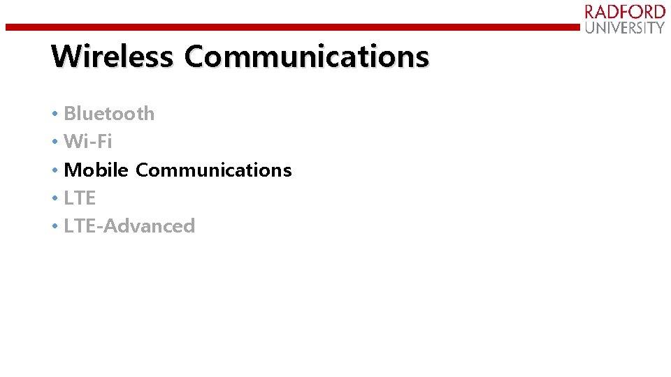 Wireless Communications • Bluetooth • Wi-Fi • Mobile Communications • LTE-Advanced