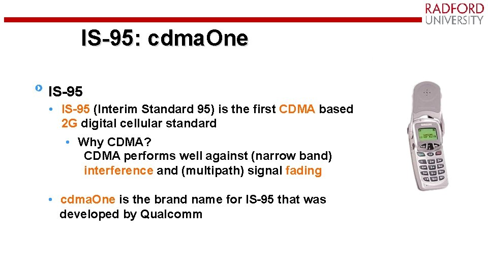 IS-95: cdma. One IS-95 • IS-95 (Interim Standard 95) is the first CDMA based