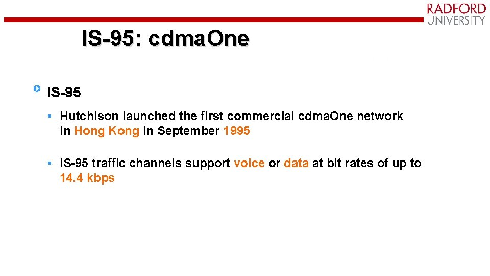IS-95: cdma. One IS-95 • Hutchison launched the first commercial cdma. One network in