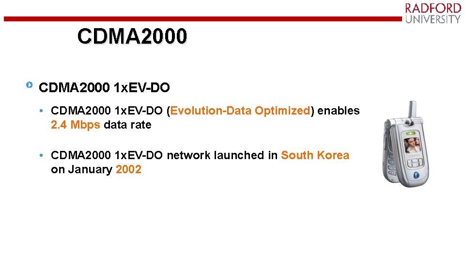CDMA 2000 1 x. EV-DO • CDMA 2000 1 x. EV-DO (Evolution-Data Optimized) enables