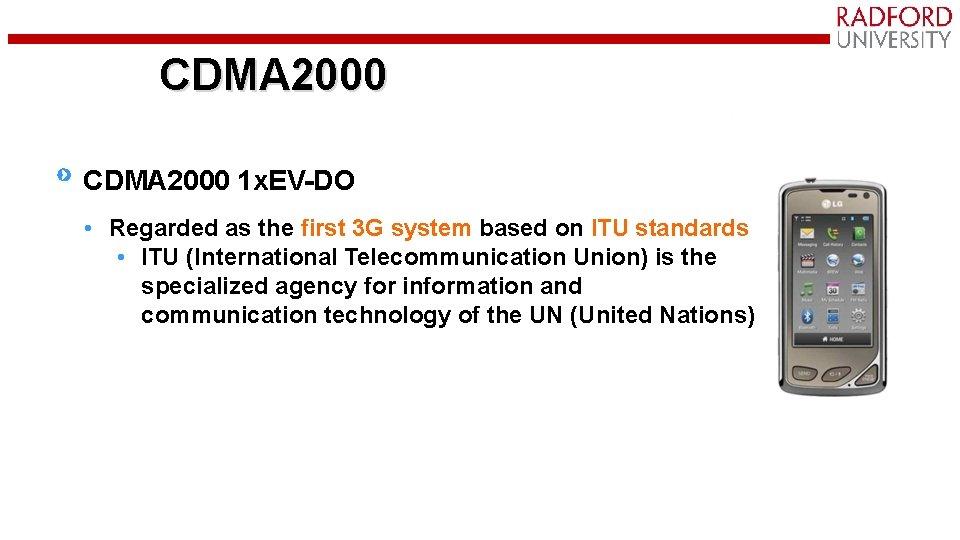 CDMA 2000 1 x. EV-DO • Regarded as the first 3 G system based