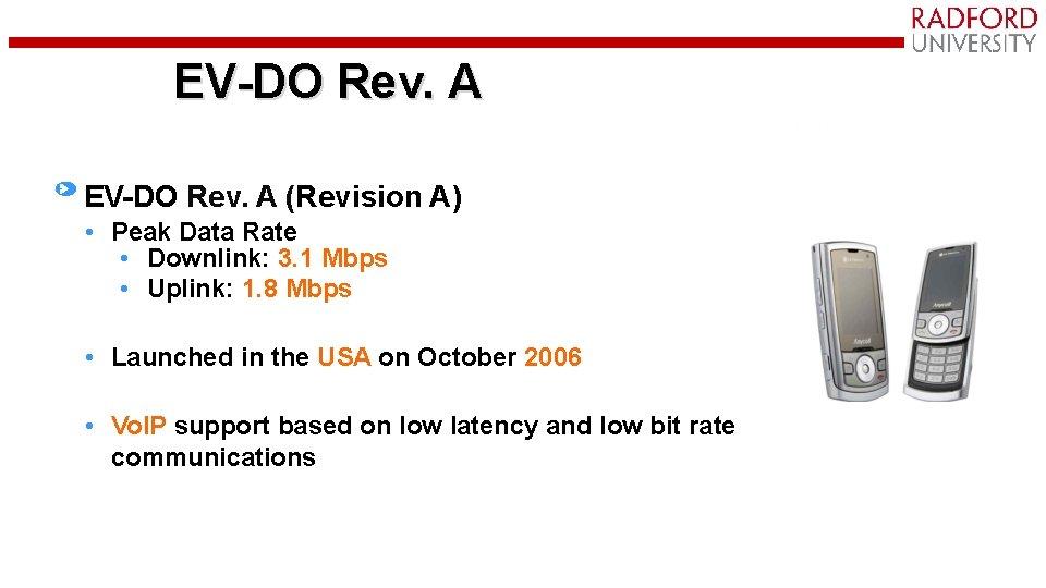 EV-DO Rev. A (Revision A) • Peak Data Rate • Downlink: 3. 1 Mbps