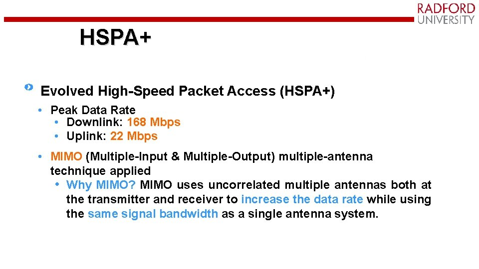 HSPA+ Evolved High-Speed Packet Access (HSPA+) • Peak Data Rate • Downlink: 168 Mbps