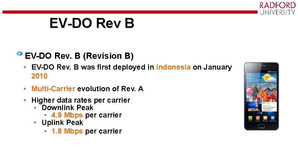 EV-DO Rev B EV-DO Rev. B (Revision B) • EV-DO Rev. B was first