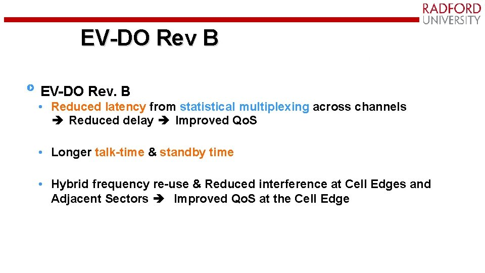EV-DO Rev B EV-DO Rev. B • Reduced latency from statistical multiplexing across channels