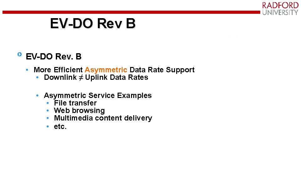 EV-DO Rev B EV-DO Rev. B • More Efficient Asymmetric Data Rate Support •