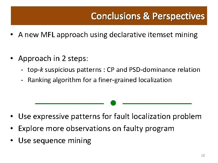 Conclusions & Perspectives • A new MFL approach using declarative itemset mining • Approach
