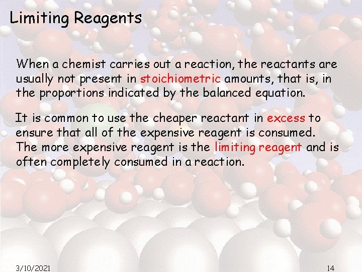 Limiting Reagents When a chemist carries out a reaction, the reactants are usually not