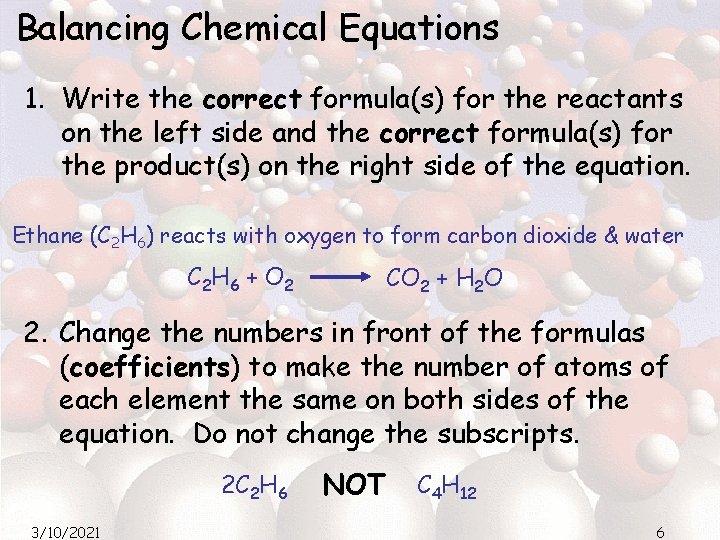 Balancing Chemical Equations 1. Write the correct formula(s) for the reactants on the left