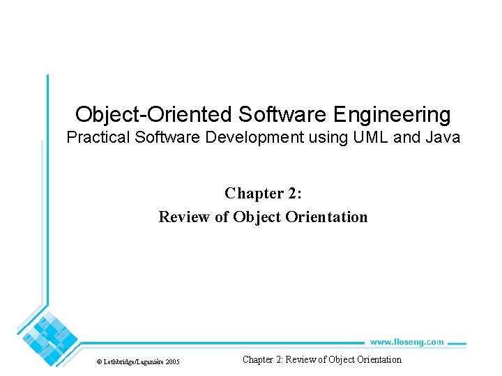 Object-Oriented Software Engineering Practical Software Development using UML and Java Chapter 2: Review of