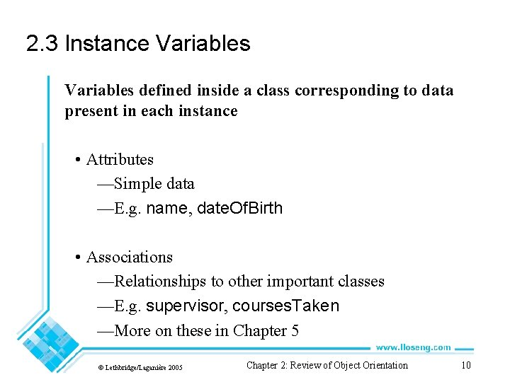2. 3 Instance Variables defined inside a class corresponding to data present in each