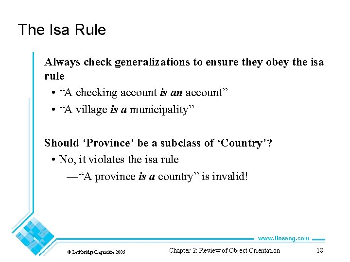 The Isa Rule Always check generalizations to ensure they obey the isa rule •