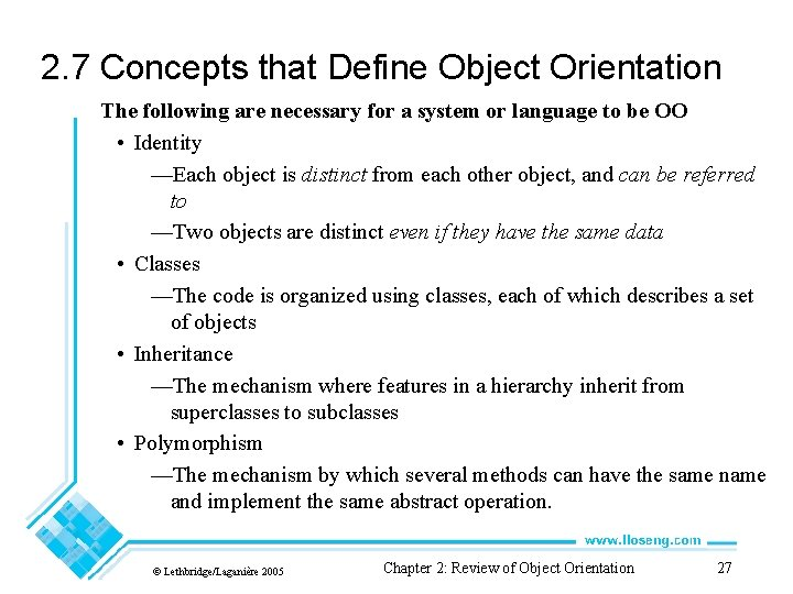 2. 7 Concepts that Define Object Orientation The following are necessary for a system