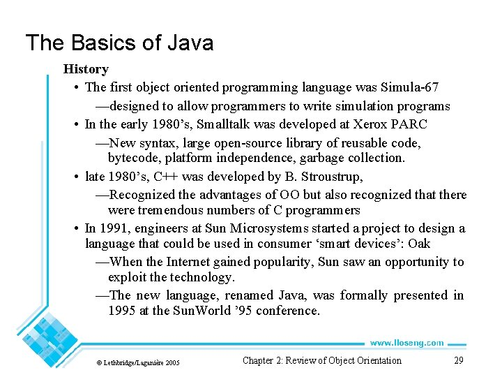 The Basics of Java History • The first object oriented programming language was Simula-67