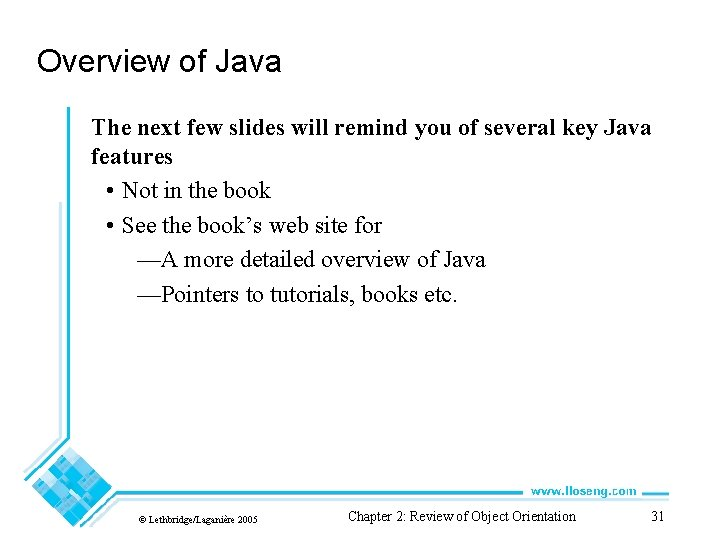 Overview of Java The next few slides will remind you of several key Java