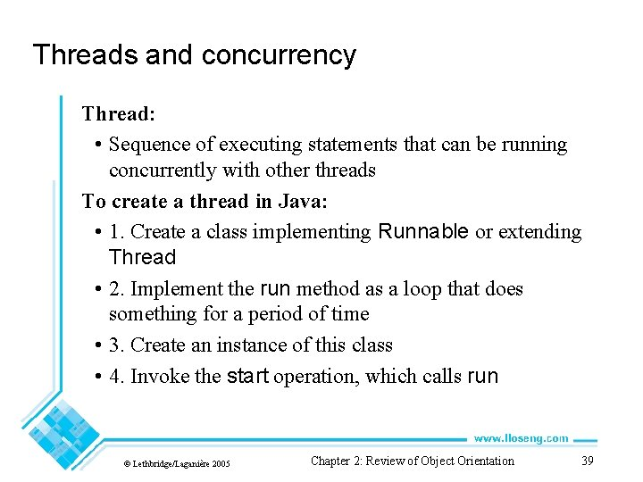 Threads and concurrency Thread: • Sequence of executing statements that can be running concurrently
