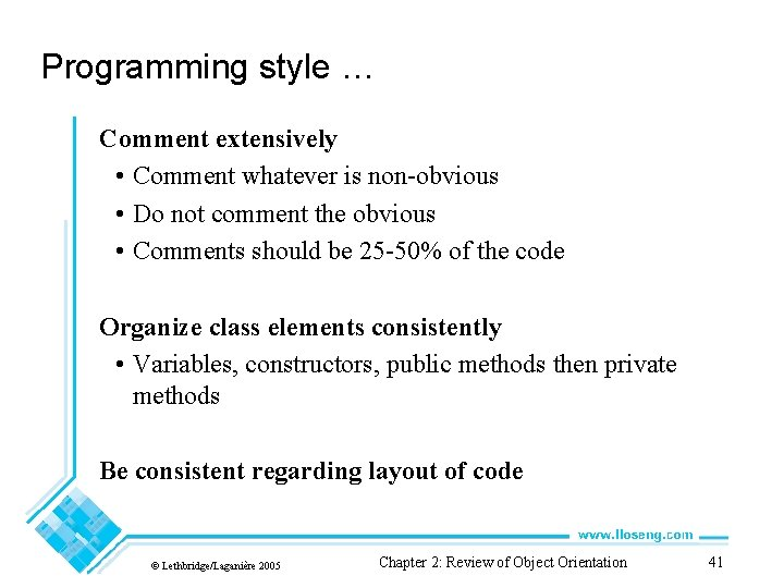 Programming style … Comment extensively • Comment whatever is non-obvious • Do not comment
