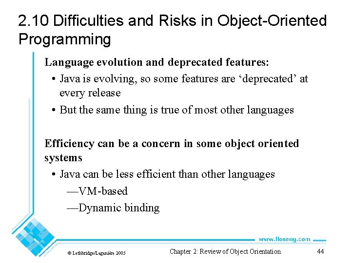 2. 10 Difficulties and Risks in Object-Oriented Programming Language evolution and deprecated features: •