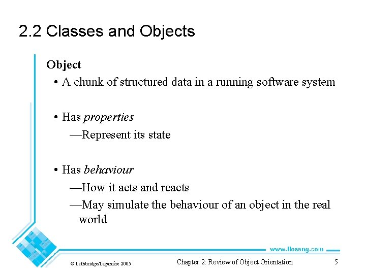 2. 2 Classes and Objects Object • A chunk of structured data in a