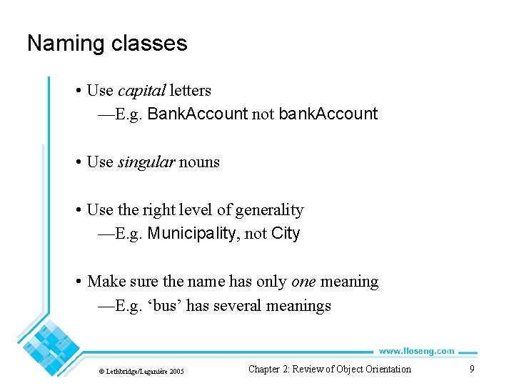 Naming classes • Use capital letters —E. g. Bank. Account not bank. Account •