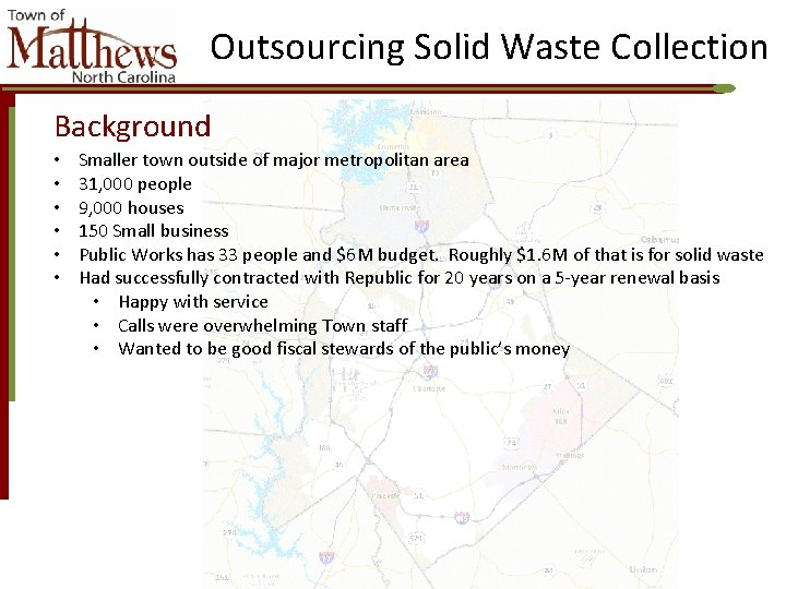Outsourcing Solid Waste Collection Background • • • Smaller town outside of major metropolitan