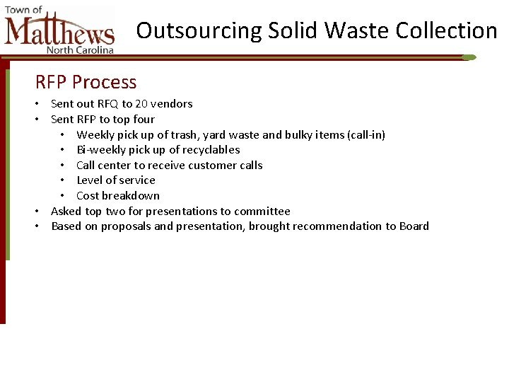 Outsourcing Solid Waste Collection RFP Process • Sent out RFQ to 20 vendors •