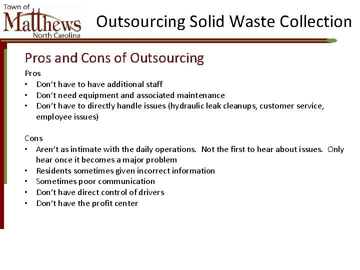 Outsourcing Solid Waste Collection Pros and Cons of Outsourcing Pros • Don't have to