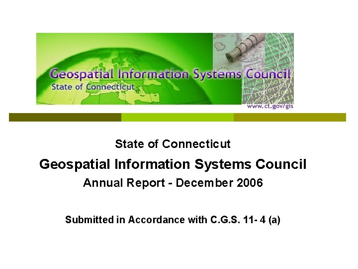 State of Connecticut Geospatial Information Systems Council Annual Report - December 2006 Submitted in
