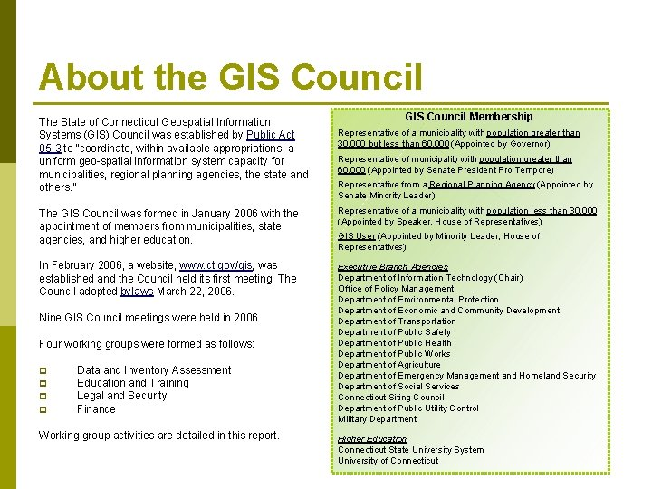 About the GIS Council The State of Connecticut Geospatial Information Systems (GIS) Council was