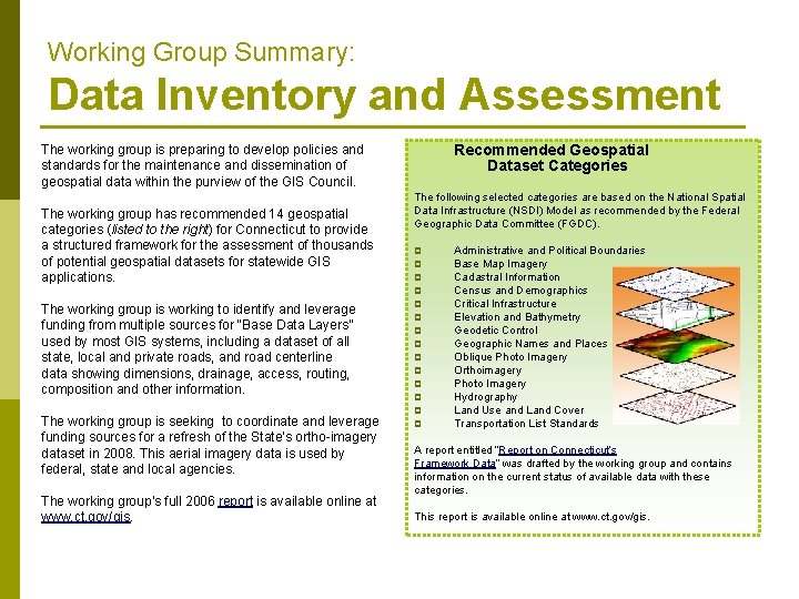 Working Group Summary: Data Inventory and Assessment Recommended Geospatial Dataset Categories The working group