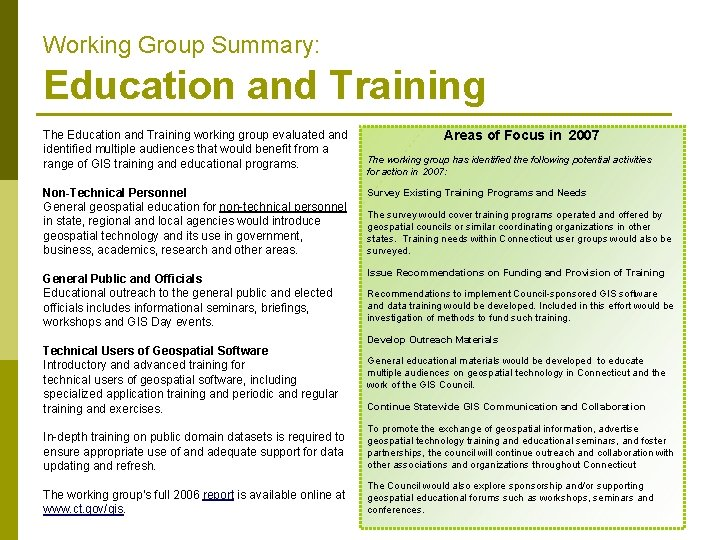 Working Group Summary: Education and Training The Education and Training working group evaluated and
