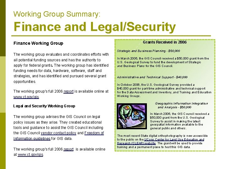 Working Group Summary: Finance and Legal/Security Finance Working Group The working group evaluates and
