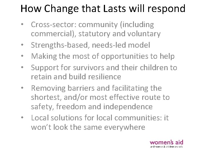 How Change that Lasts will respond • Cross-sector: community (including commercial), statutory and voluntary