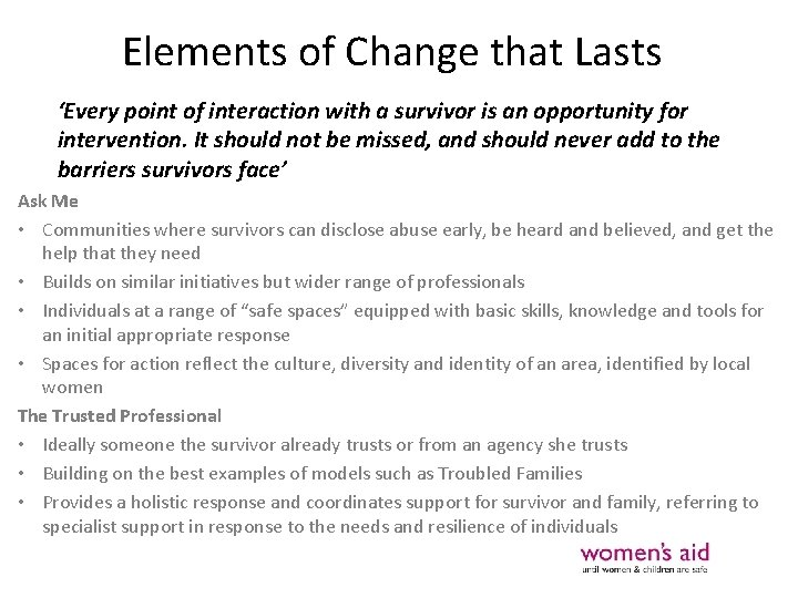 Elements of Change that Lasts 'Every point of interaction with a survivor is an