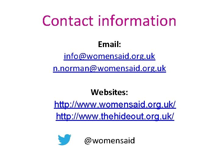 Contact information Email: info@womensaid. org. uk n. norman@womensaid. org. uk Websites: http: //www. womensaid.