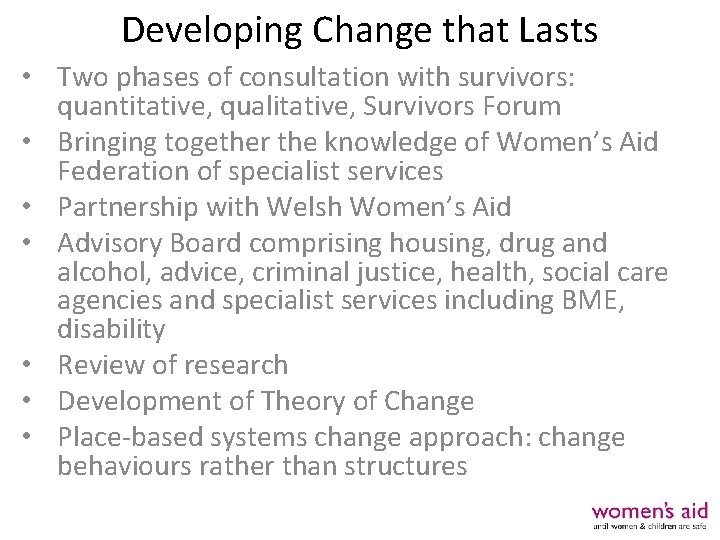 Developing Change that Lasts • Two phases of consultation with survivors: quantitative, qualitative, Survivors