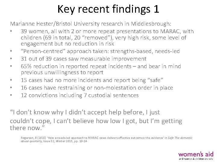 Key recent findings 1 Marianne Hester/Bristol University research in Middlesbrough: • 39 women, all