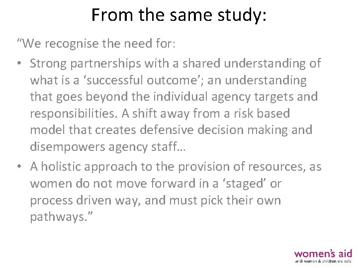 """From the same study: """"We recognise the need for: • Strong partnerships with a"""