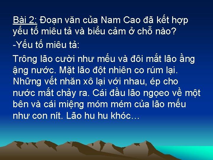Bài 2: Đoạn văn của Nam Cao đã kết hợp yếu tố miêu tả