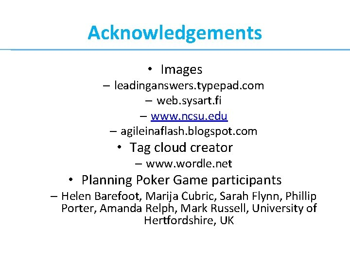 Acknowledgements • Images – leadinganswers. typepad. com – web. sysart. fi – www. ncsu.