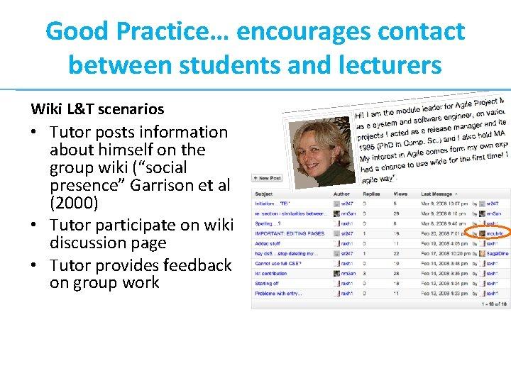 Good Practice… encourages contact between students and lecturers Wiki L&T scenarios • Tutor posts