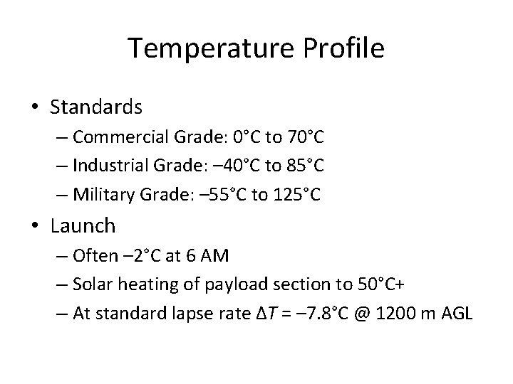 Temperature Profile • Standards – Commercial Grade: 0°C to 70°C – Industrial Grade: –