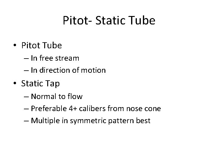 Pitot- Static Tube • Pitot Tube – In free stream – In direction of