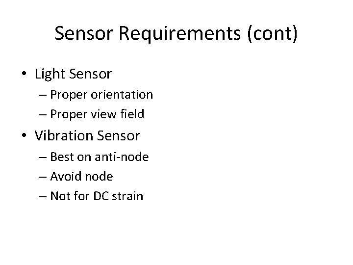 Sensor Requirements (cont) • Light Sensor – Proper orientation – Proper view field •