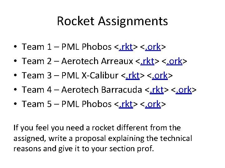 Rocket Assignments • • • Team 1 – PML Phobos <. rkt> <. ork>