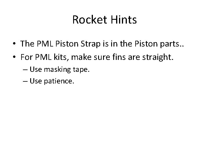Rocket Hints • The PML Piston Strap is in the Piston parts. . •