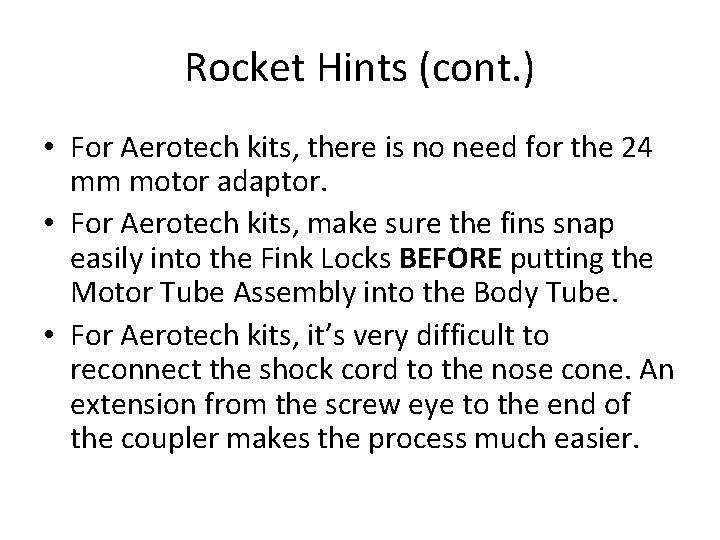 Rocket Hints (cont. ) • For Aerotech kits, there is no need for the
