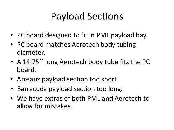 Payload Sections • PC board designed to fit in PML payload bay. • PC