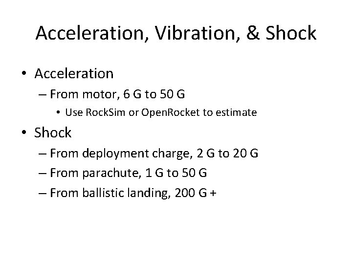 Acceleration, Vibration, & Shock • Acceleration – From motor, 6 G to 50 G
